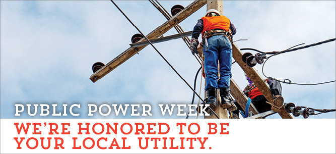 Celebrate Public Power Week with your locally owned utility.